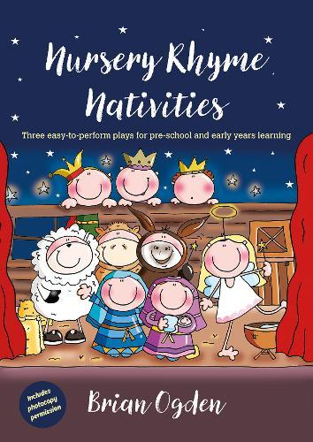 Nursery Rhyme Nativities: Three easy-to-perform plays for pre-school and early years of learning (Paperback)