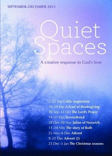 Quiet Spaces September-December 2013: A Creative Response to God's Love - Quiet Spaces (Paperback)