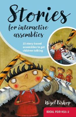 Stories for Interactive Assemblies: 15 Story-Based Assemblies to Get Children Talking (Paperback)