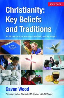 Christianity Key Beliefs and Traditions: An RE Resource for Teaching Christianity at Key Stage 2 (Paperback)