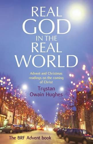 Real God in the Real World: Advent and Christmas readings on the coming of Christ (Paperback)