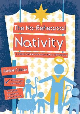 The No-Rehearsal Nativity: A church nativity resource with a difference (Paperback)
