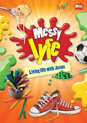 Messy lyfe: Living life with Jesus (Paperback)