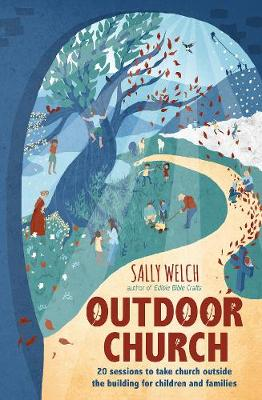 Outdoor Church: 20 Sessions to Take Church Outside the Building for Children and Families (Paperback)
