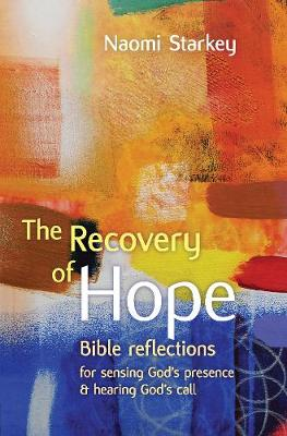 The Recovery of Hope: Bible Reflections for Sensing God's Presence and Hearing God's Call (Paperback)
