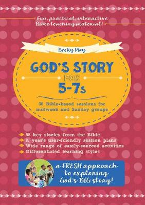 God's Story for 5-7s: 36 Bible-Based Sessions for Midweek and Sunday Groups (Paperback)