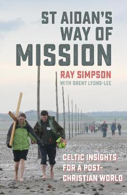 St Aidan's Way of Mission: Celtic Insights for a Post-Christian World (Paperback)