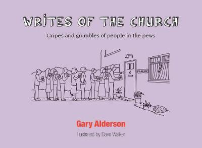 Writes of the Church: Gripes and grumbles of people in the pews (Paperback)