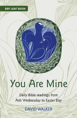 You Are Mine: Daily Bible readings from Ash Wednesday to Easter Day (Paperback)