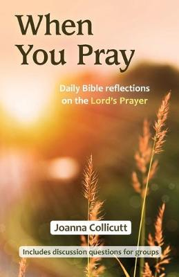 When You Pray: Daily Bible reflections on the Lord's Prayer (Paperback)