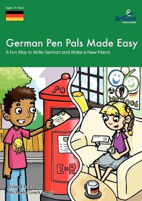 German Pen Pals Made Easy, KS3: A Fun Way to Write German and Make a New Friend (Paperback)