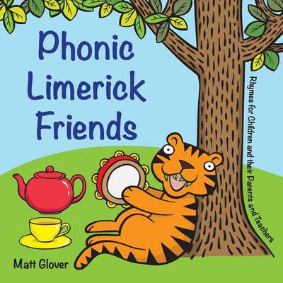 Phonic Limerick Friends: Rhymes for Children and their Parents and Teachers (Paperback)