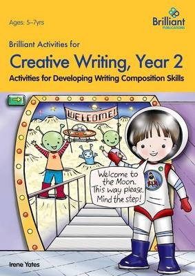 Brilliant Activities for Creative Writing, Year 2: Activities for Developing Writing Composition Skills (Paperback)