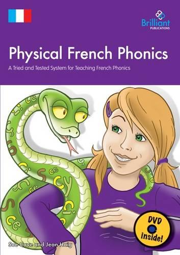 Physical French Phonics (Book & DVD): A Tried and Tested System for Teaching French Phonics