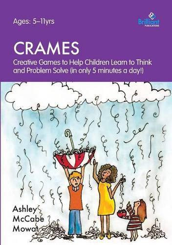 CRAMES: Creative Games to Help Children Learn to Think and Problem Solve (in only 5 minutes a day!) (Paperback)