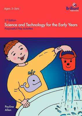 Science and Technology For The Early Years: Purposeful Play Activities (Paperback)