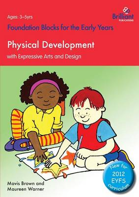Foundation Blocks for the Early Years - Physical Development: With Expressive Arts and Design (Paperback)