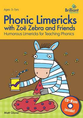 Phonic Limericks with Zoe Zebra and Friends: Humorous Limericks for Teaching Phonics