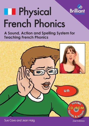Physical French Phonics, 2nd edition (Book and CD-Rom): A Tried and Tested System for Teaching French Phonics