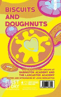 Biscuits and Doughnuts: An Anthology by the First Story Group at The Lancaster Academy and Babington Academy (Paperback)