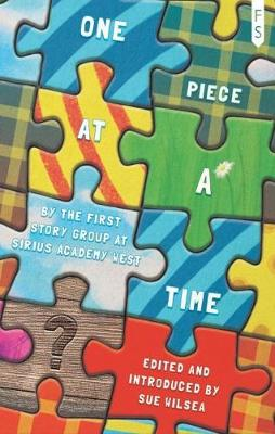 One Piece At a Time: An Anthology by the First Story Group at Sirius Academy West (Paperback)