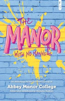 The Manor with No Manners: An Anthology by the First Story Group at Abbey Manor College (Paperback)