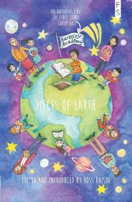 Pieces of Earth: An Anthology by the First Story Group at Berkeley Primary School (Paperback)