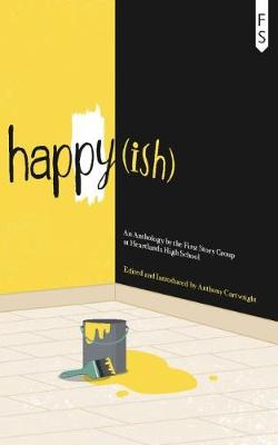 happy(ish): An Anthology by the First Story Group at Heartlands School (Paperback)