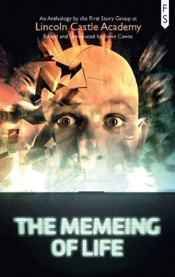 The Memeing of Life: An Anthology by the First Story Group at Lincoln Castle Academy` (Paperback)