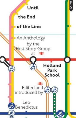 Until the End of the Line: An Anthology by the First Story Group at Holland Park School (Paperback)