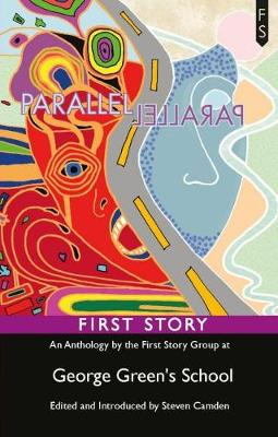 Parallel: An Anthology by the First Story Group at George Green's School (Paperback)