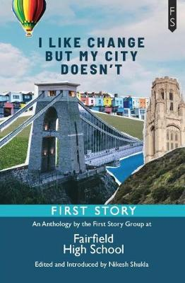 ` I Like Change But My City Doesn't: An Anthology by the First Story Group at Fairfield High School (Paperback)
