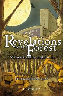 Revelations of the Forest: An Anthology by the First Story Group at Dixons Allerton Academy (Paperback)