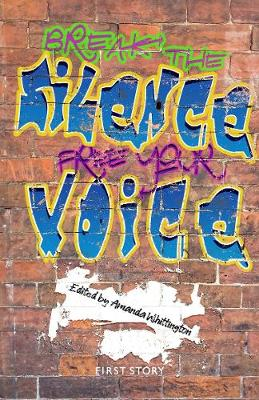 Break the Silence, Free your Voice: An Anthology by the First Group Story at Co-op Academy Grange (Paperback)