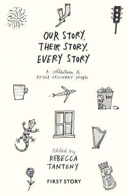 Our Story, Their Story, Every Story: A collection of extra ordinary people: An Anthology by the First Story Group at Lawn Manor Academy (Paperback)