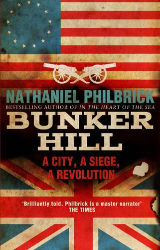 Bunker Hill: A City, a Siege, a Revolution (Paperback)