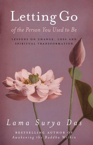 Letting Go Of The Person You Used To Be (Paperback)