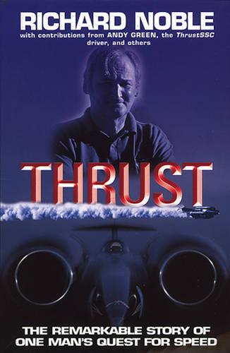 Thrust: The Remarkable Story Of One Man's Quest For Speed (Paperback)