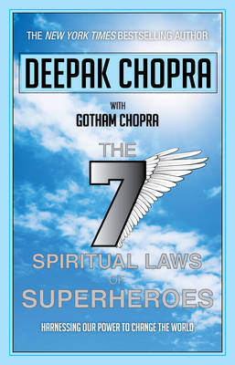 Seven Spiritual Laws of Superheroes: Harnessing Our Power to Change the World (Paperback)