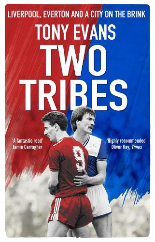 Two Tribes: Liverpool, Everton and a City on the Brink (Paperback)