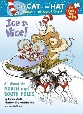 The Cat in the Hat Knows a Lot About That!: Ice is Nice: Colour First Reader - The Cat in the Hat 10 (Paperback)