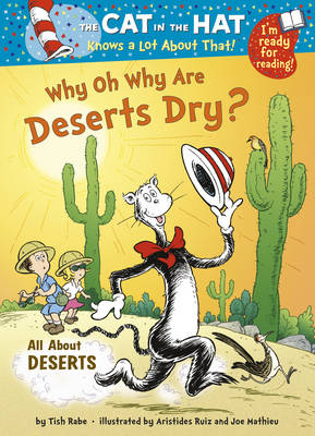 The Cat in the Hat Knows a Lot About That!: Why Oh Why are Deserts Dry?: Colour First Reader - The Cat in the Hat 11 (Paperback)