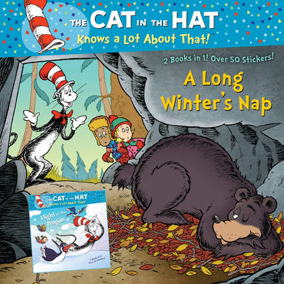 The Cat in the Hat Knows a Lot About That!: a Long Winter's Nap/Flight of the Penguin - The Cat in the Hat 14 (Paperback)