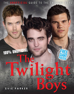 100% the Twilight Boys: The Unofficial Biography - 100% 5 (Hardback)