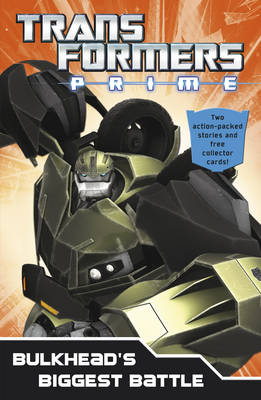 Transformers Prime: Bulkhead's Biggest Battle: Book 3 (Paperback)