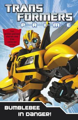 Transformers Prime: Bumblebee in Danger: Book 5 (Paperback)