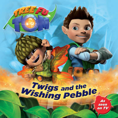 Tree Fu Tom: Twigs and the Wishing Pebble (Paperback)