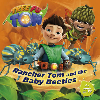 Tree Fu Tom: Rancher Tom and the Baby Beetles (Paperback)