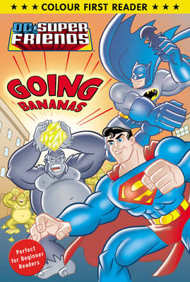DC Super Friends: Going Bananas: Colour First Reader (Paperback)