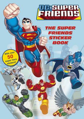 DC Super Friends: The Super Friends Sticker Book (Paperback)